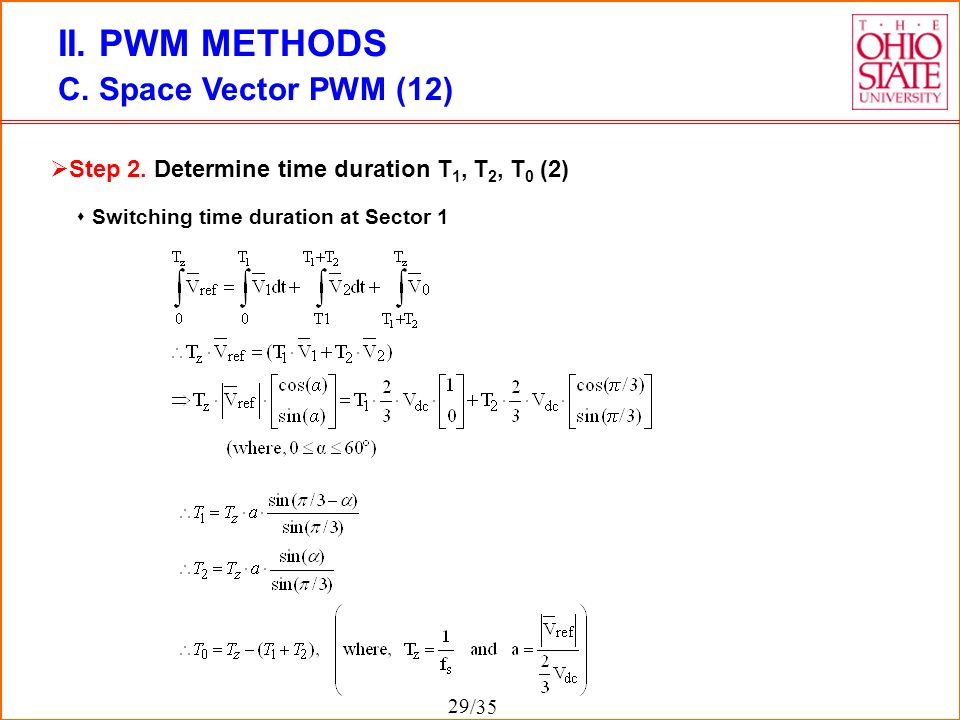 /35 II. PWM METHODS C. Space Vector PWM (12)  Switching time duration at Sector 1  Step 2. Determine time duration T 1, T 2, T 0 (2) 29