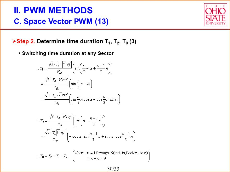 /35 II. PWM METHODS C. Space Vector PWM (13)  Switching time duration at any Sector  Step 2. Determine time duration T 1, T 2, T 0 (3) 30