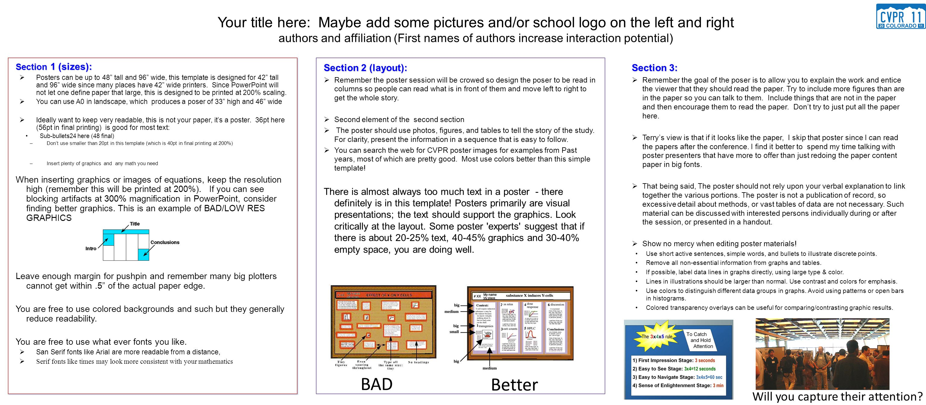 Your title here: Maybe add some pictures and/or school logo on the left and right authors and affiliation (First names of authors increase interaction potential) Section 1 (sizes):  Posters can be up to 48 tall and 96 wide, this template is designed for 42 tall and 96 wide since many places have 42 wide printers.