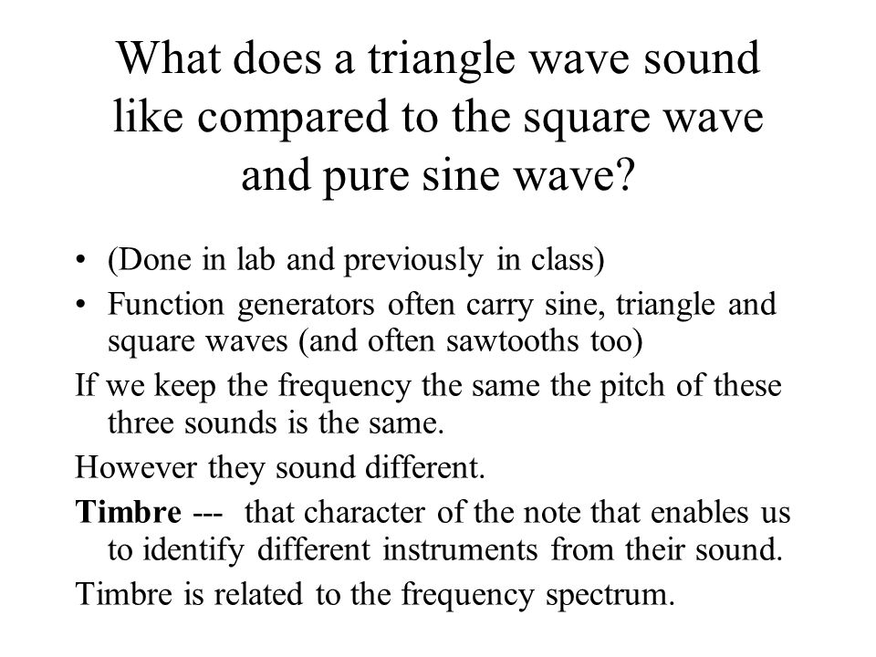 What does a triangle wave sound like compared to the square wave and pure sine wave.