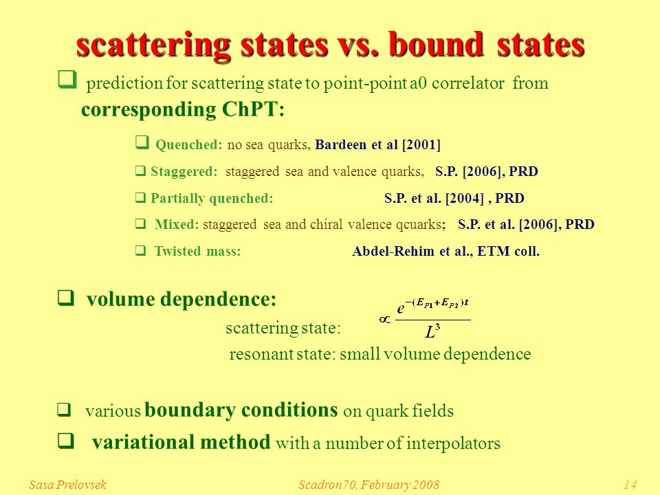 Sasa PrelovsekScadron70, February 200814 scattering states vs.