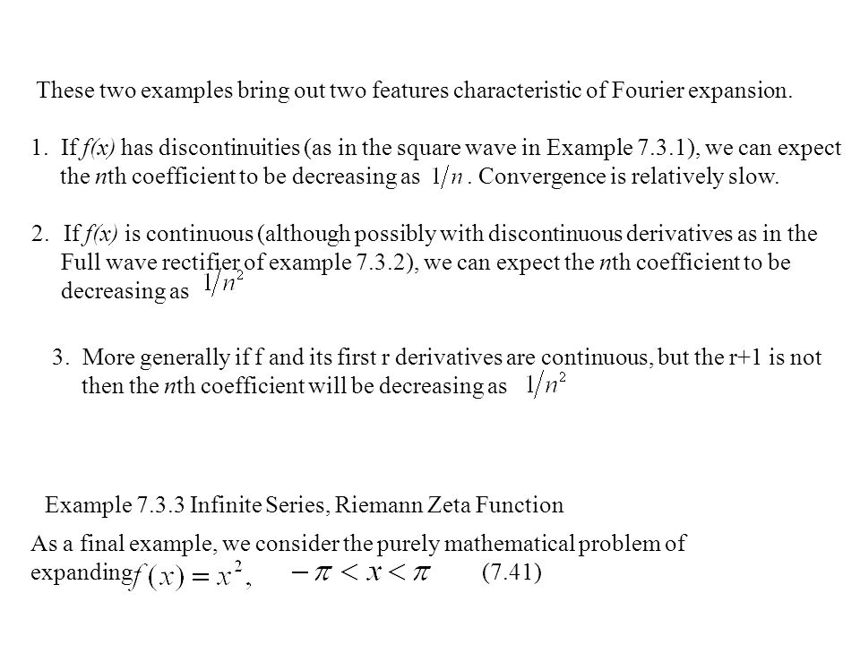 These two examples bring out two features characteristic of Fourier expansion.