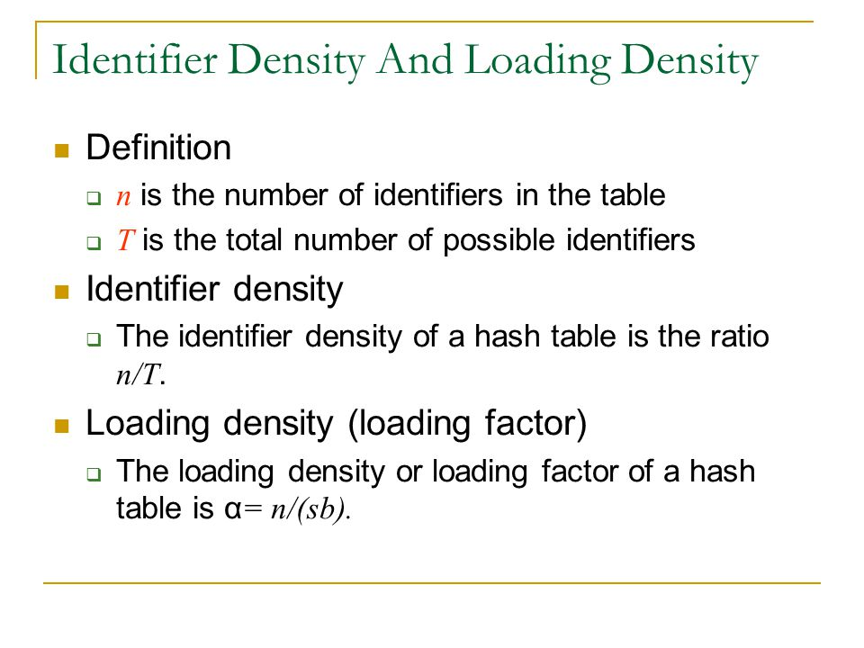 Identifier Density And Loading Density Definition  n is the number of identifiers in the table  T is the total number of possible identifiers Identi