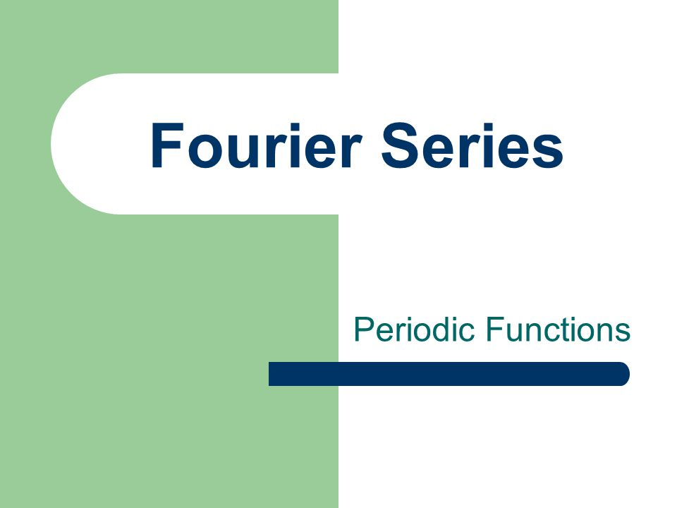 Expansion Into Odd Symmetry A non-periodic function f(t) defined over (0,  ) can be expanded into a Fourier series which is defined only in the interval (0,  ).