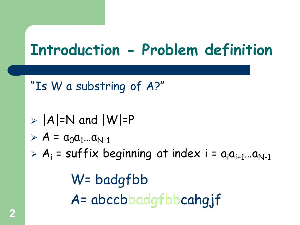 33 Construction of suffix array – The algorithm Example: assassinassininnsassinsinssassinssin H=2 A = assassin 01234567 A3A3 A1A1 A i sets A i-2