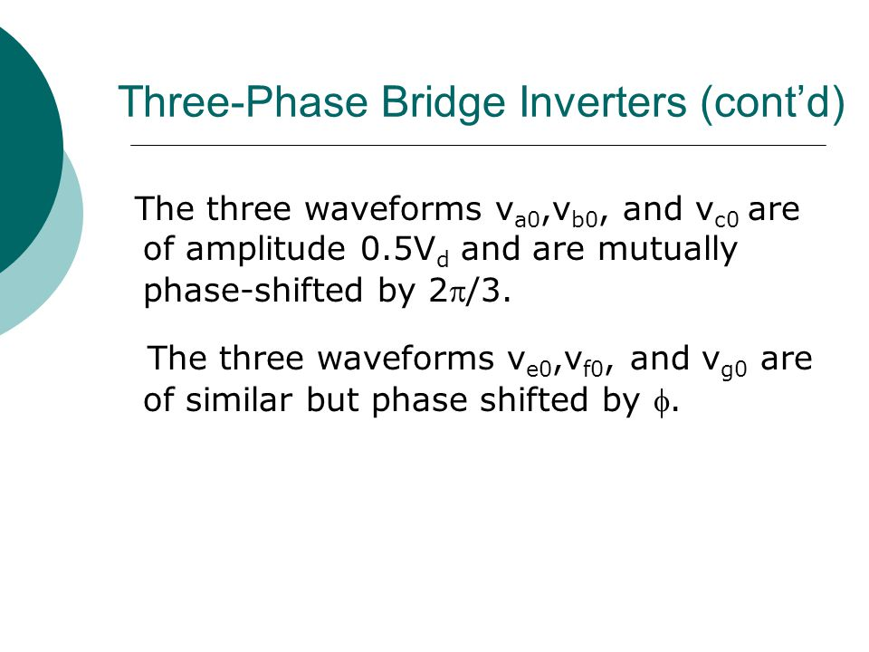 The three waveforms v a0,v b0, and v c0 are of amplitude 0.5V d and are mutually phase-shifted by 2/3.
