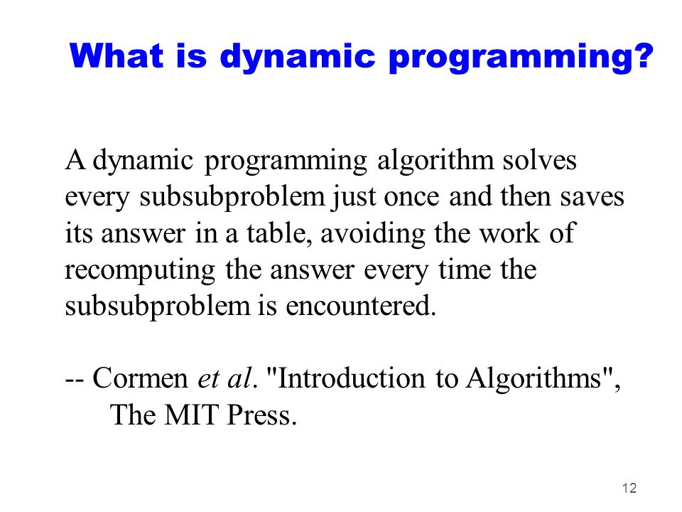 12 What is dynamic programming.