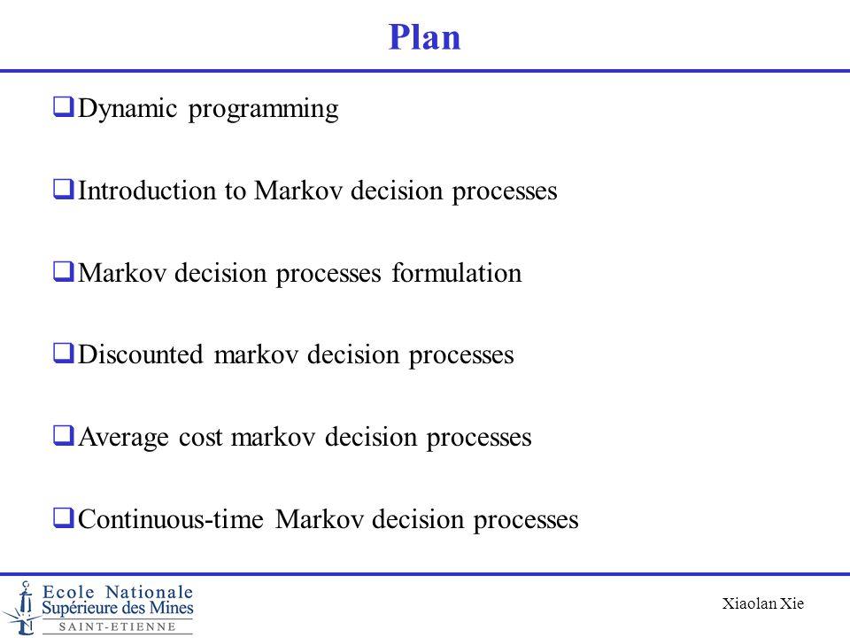 Xiaolan Xie Dynamic programming  Basic principe of dynamic programming  Some applications  Stochastic dynamic programming