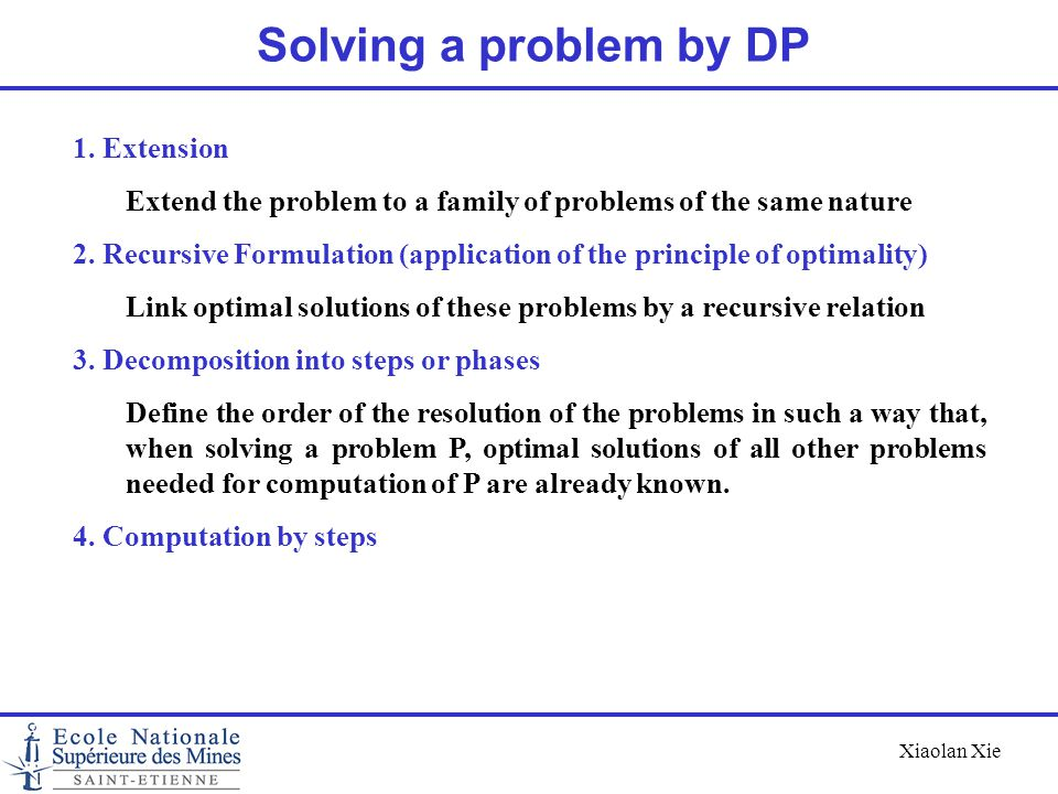 Xiaolan Xie Policy evaluation: For any stationary deterministic policy  = {d, d, …}, its value function is the unique solution of the following equation: Computation of optimal policy Policy Iteration