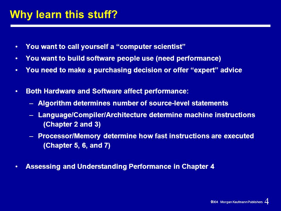 165  2004 Morgan Kaufmann Publishers Need to support the set-on-less-than instruction (slt) –remember: slt is an arithmetic instruction –produces a 1 if rs < rt and 0 otherwise –use subtraction: (a-b) < 0 implies a < b Need to support test for equality (beq $t5, $t6, $t7) –use subtraction: (a-b) = 0 implies a = b Tailoring the ALU to the MIPS