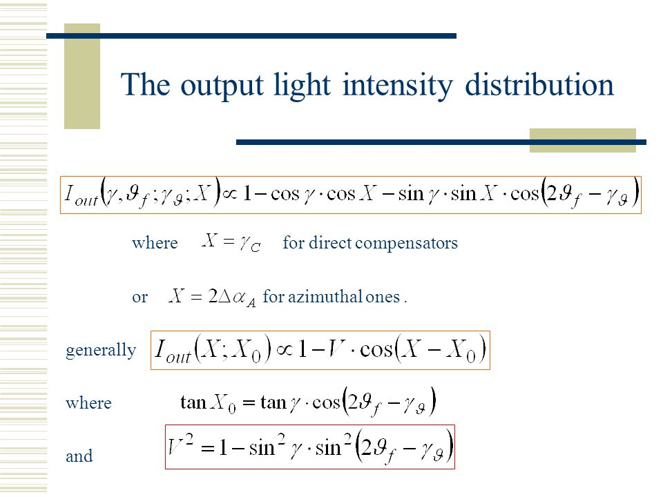 The output light intensity distribution where for direct compensators or for azimuthal ones. generally where and