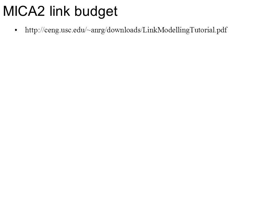 MICA2 link budget http://ceng.usc.edu/~anrg/downloads/LinkModellingTutorial.pdf