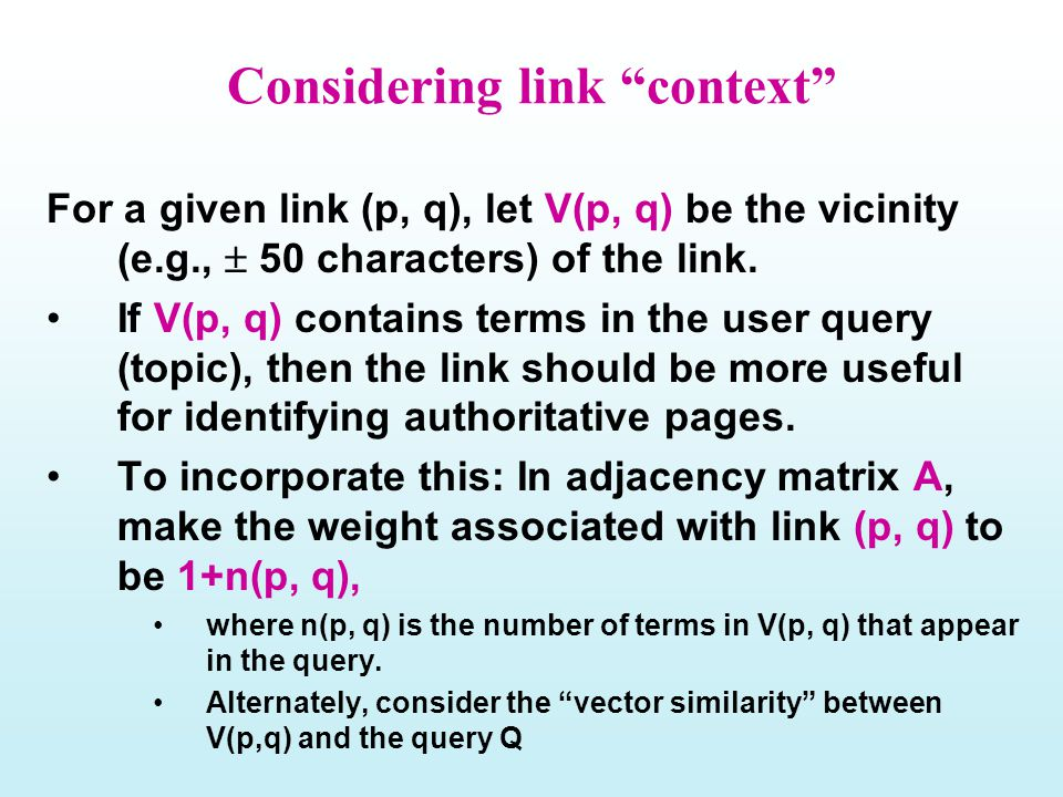 "Considering link ""context"" For a given link (p, q), let V(p, q) be the vicinity (e.g.,  50 characters) of the link. If V(p, q) contains terms in the"
