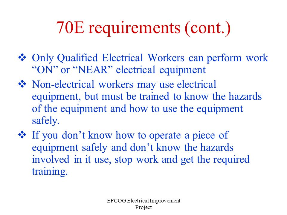 EFCOG Electrical Improvement Project Ladders used around electrical hazards must have non-conductive side rails.