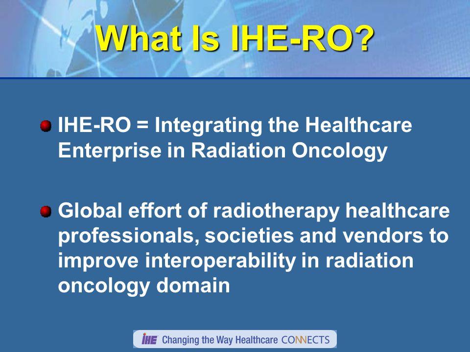 What Is IHE-RO.