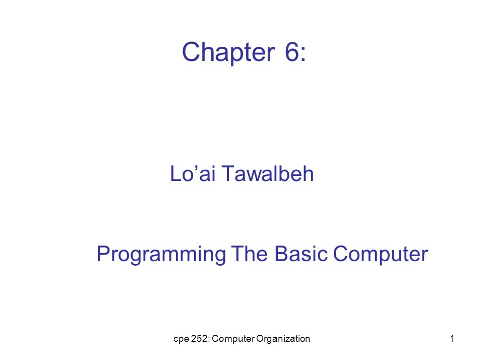 cpe 252: Computer Organization2 Introduction A computer system includes both hardware and software.
