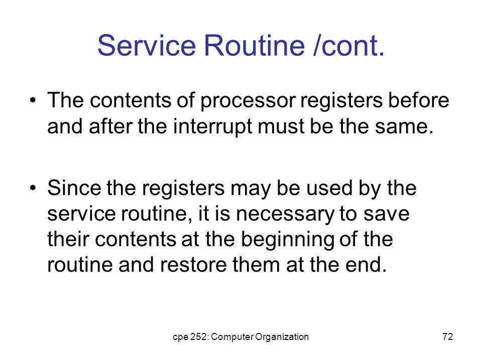 cpe 252: Computer Organization73 Service Routine /cont.