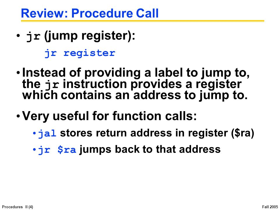 Procedures II (15) Fall 2005 Register Conventions (4/4) What do these conventions mean.