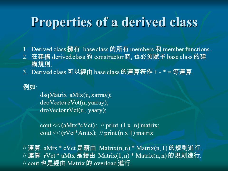Class Matrix General (n x m) matrix Column Vectors Row vectors Square (nxn) Matrix Hermitian Matrix Define maritrx +,-,* Operations & transport