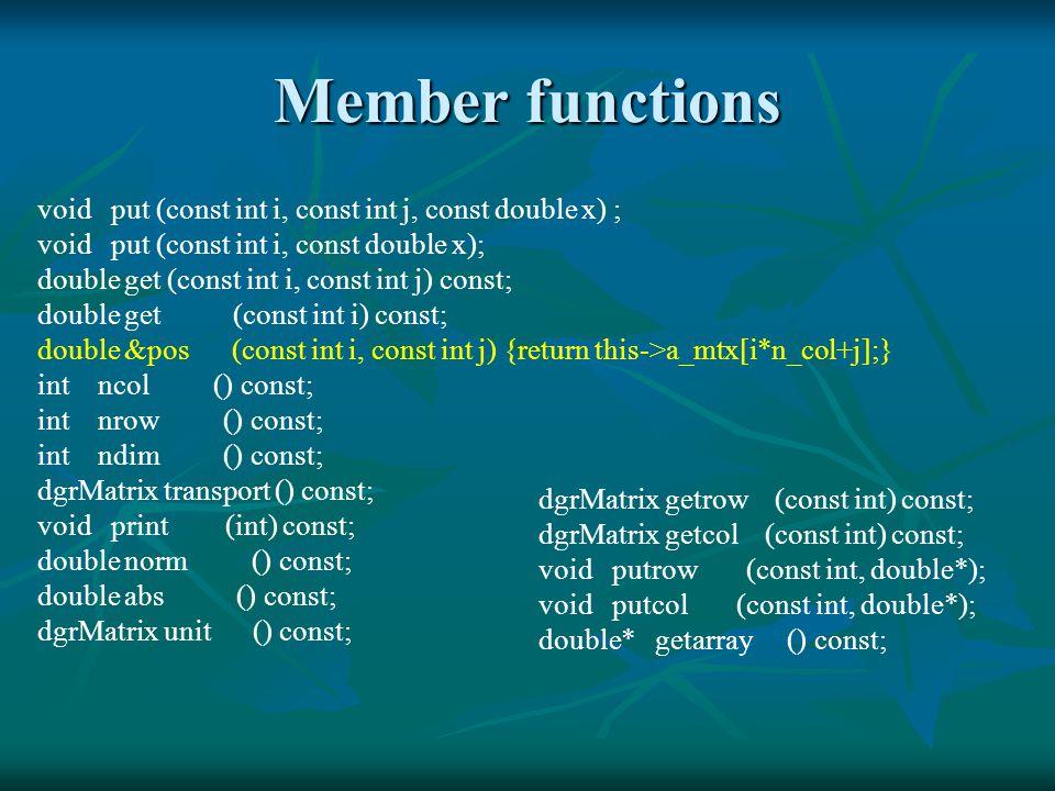 Class csqMatrix class csqMatrix : public cgrMatrix { public: csqMatrix() : cgrMatrix() {}; csqMatrix(const int n) : cgrMatrix(n, n){}; csqMatrix(const int n, const double x) : cgrMatrix(n, n, x){}; csqMatrix(const int n, const complex x) : cgrMatrix(n, n, x){}; csqMatrix(const int n, double *xpt) : cgrMatrix(n, n, xpt) {}; csqMatrix(const int n, complex *xpt) : cgrMatrix(n, n, xpt) {}; csqMatrix(const dsqMatrix &sqx) : cgrMatrix(sqx.nrow(), sqx.ncol(), sqx.getarray()){}; csqMatrix(const csqMatrix &sqx) : cgrMatrix(sqx.nrow(), sqx.ncol(), sqx.getarray()){}; csqMatrix(const cgrMatrix &); csqMatrix(const dgrMatrix &); // memeber functions complex trace() const; };