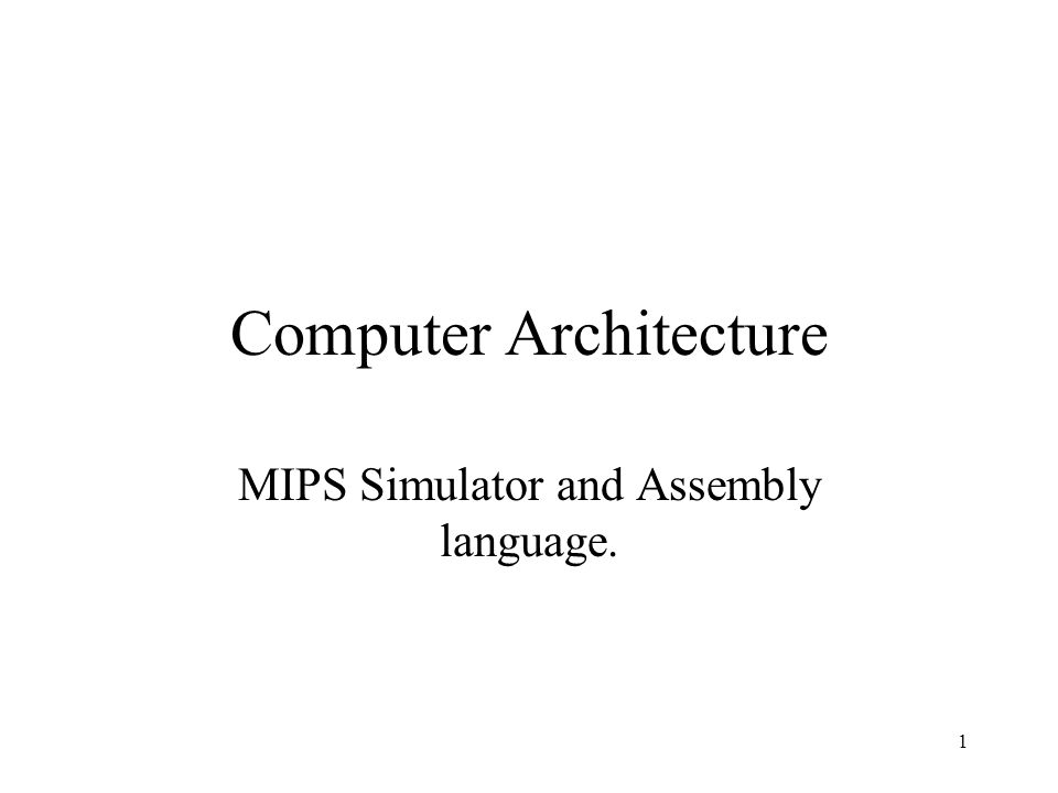 2 MIPS AND SPIM SPIM IS A SIMULATOR THAT RUNS PROGRAMS FOR THE MIPS R2000/R3000 RISC (REDUCED INSTRUCTIONS SET COMPUTER).