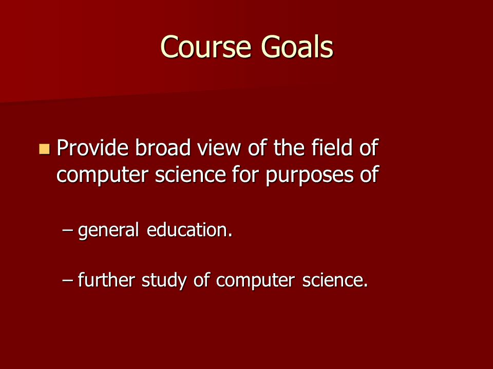 Computer Science 101 Survey of Computer Science What is computer science