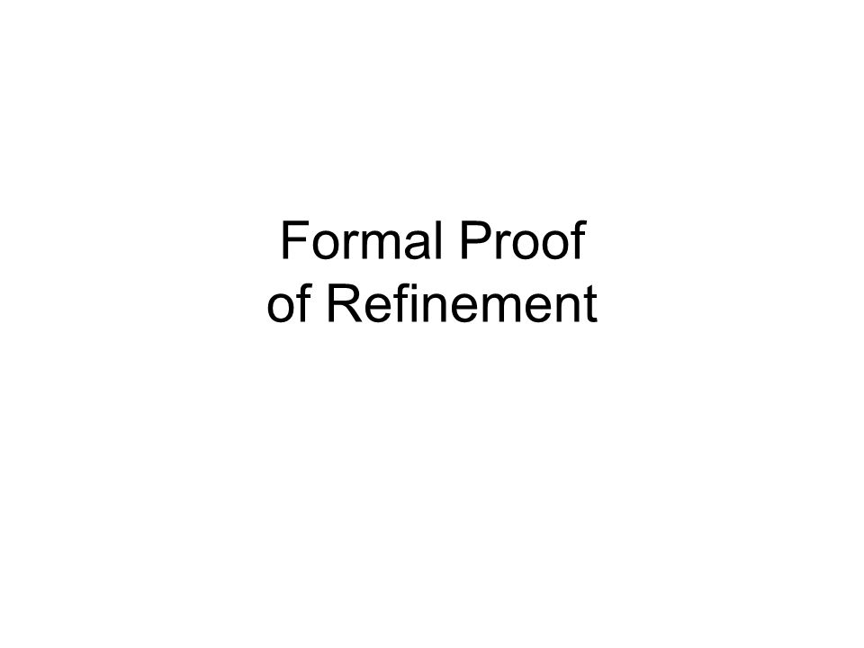 Formal Proof of Refinement