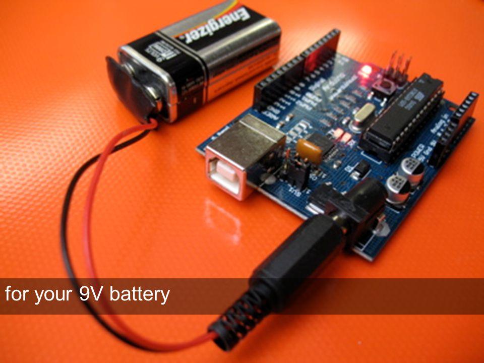 for your 9V battery
