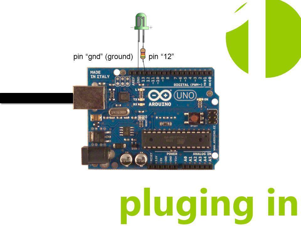 pluging in 1 pin gnd (ground)pin 12