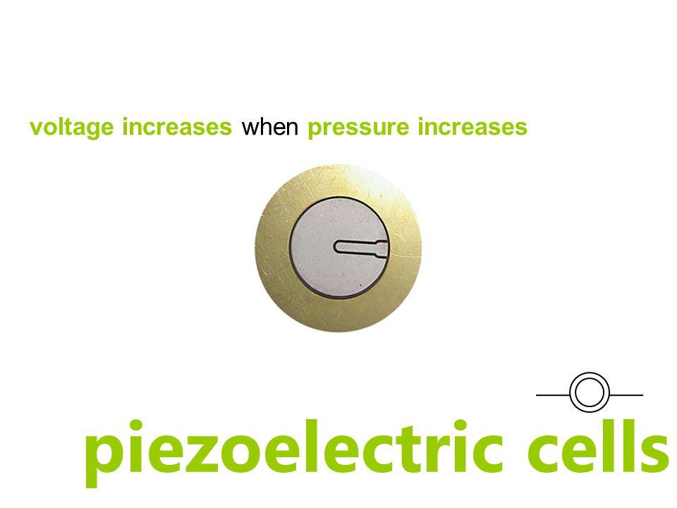 piezoelectric cells voltage increases when pressure increases