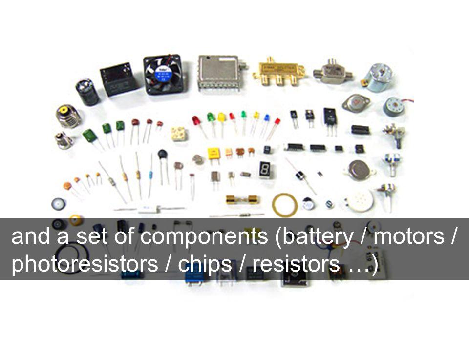 and a set of components (battery / motors / photoresistors / chips / resistors …)