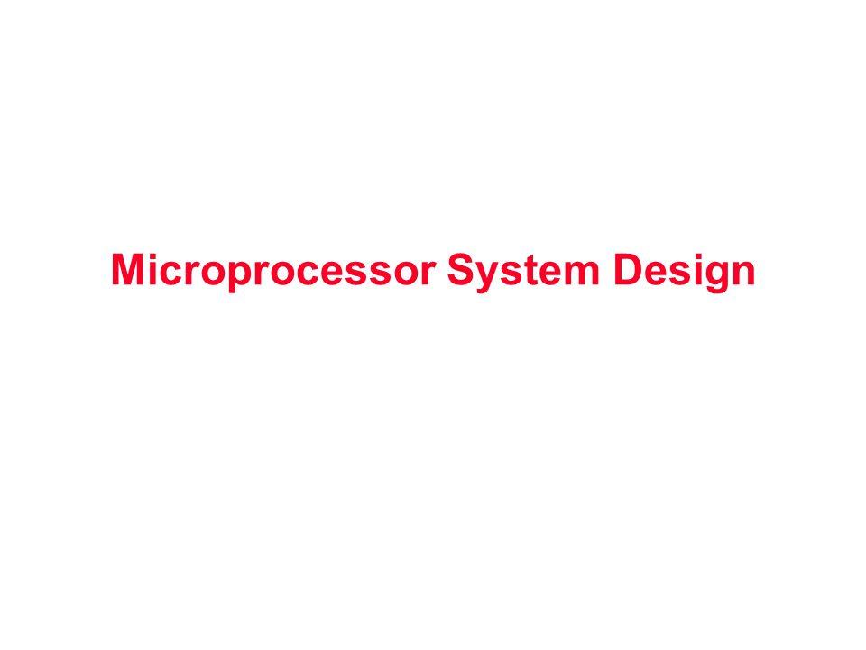 Microprocessor System Design