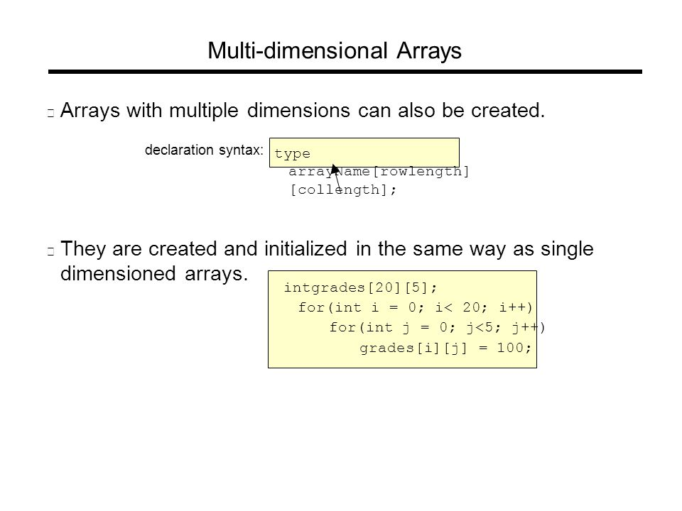  Arrays with multiple dimensions can also be created.