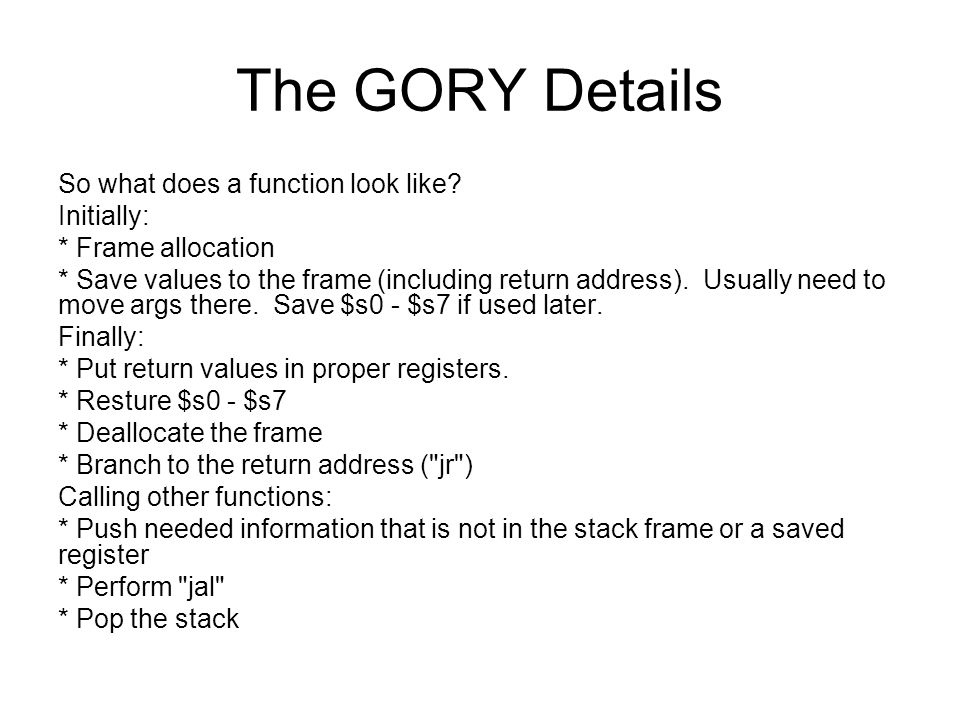The GORY Details So what does a function look like.