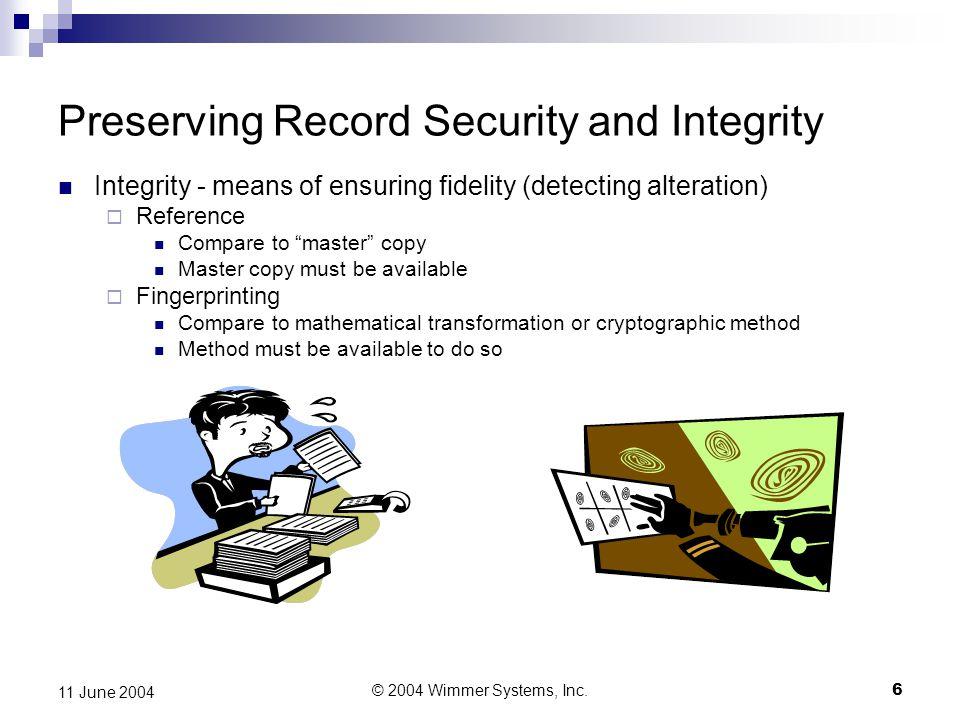 © 2004 Wimmer Systems, Inc.7 11 June 2004 DaCS™ Integrity Check Methodology PASSFAIL A0-13-C4-DE B6-09-FF-01A0-13-C4-DE  = 1.