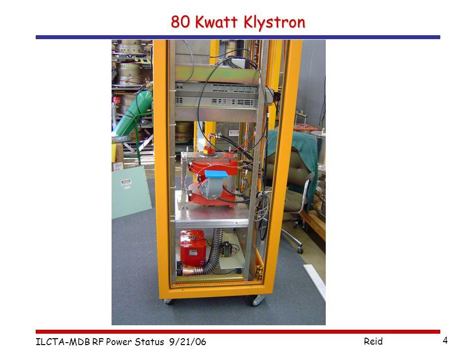 ILCTA-MDB RF Power Status 9/21/06 Reid 4 80 Kwatt Klystron