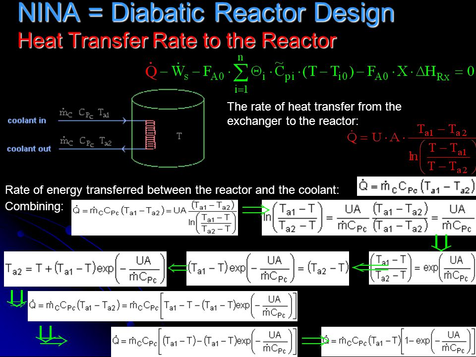 NINA = Diabatic Reactor Design Heat Transfer Rate to the Reactor Rate of energy transferred between the reactor and the coolant: The rate of heat tran