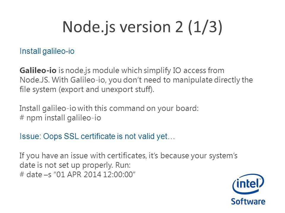 Node.js version 2 (1/3) Install galileo-io Galileo-io is node.js module which simplify IO access from Node.JS. With Galileo-io, you don't need to mani