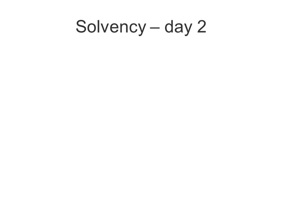 Solvency – day 2