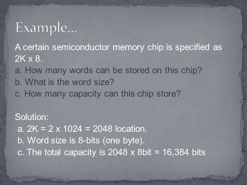 A certain semiconductor memory chip is specified as 2K x 8.