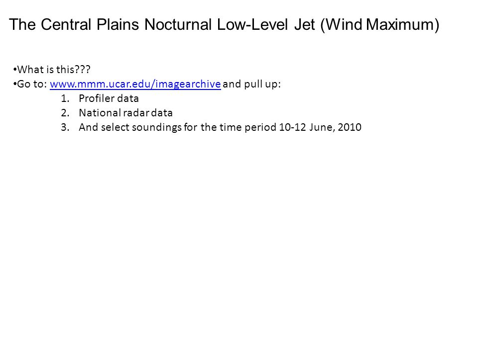 The Central Plains Nocturnal Low-Level Jet (Wind Maximum) Why is the nocturnal LLJ important.