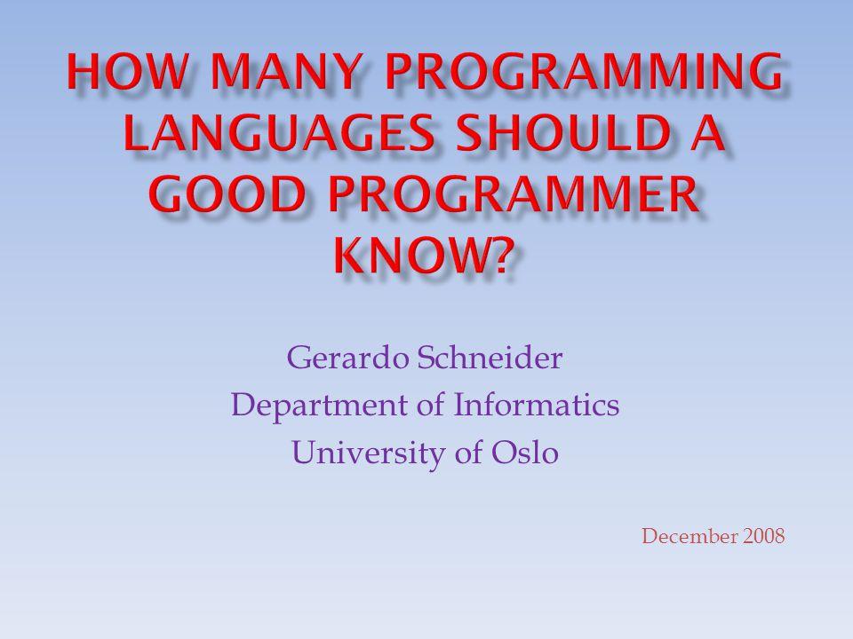 Gerardo Schneider Department of Informatics University of Oslo December 2008