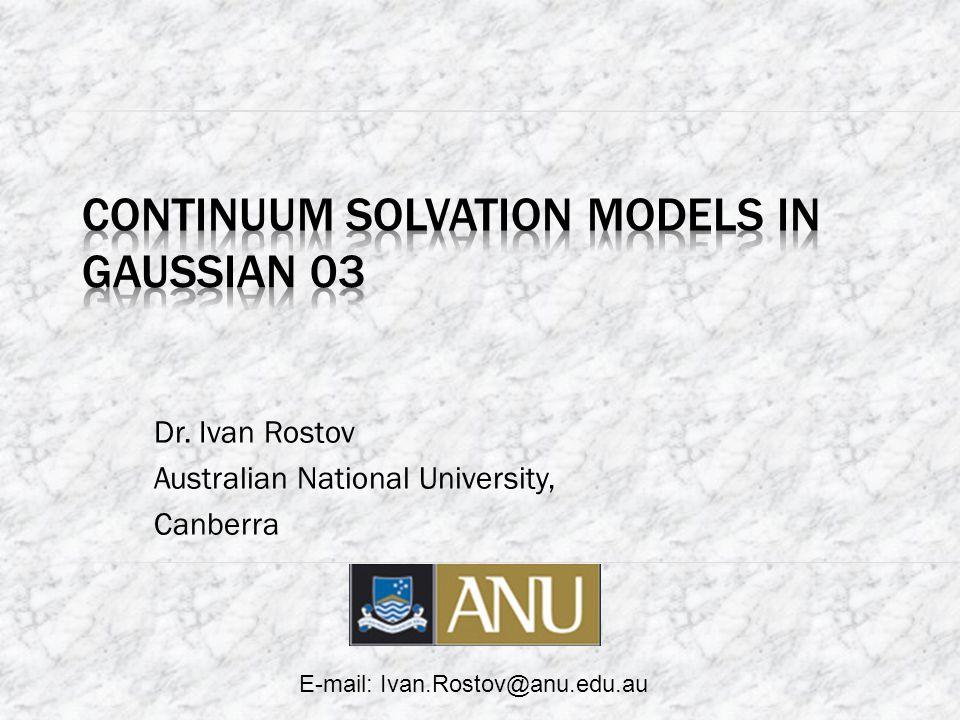 Dr. Ivan Rostov Australian National University, Canberra E-mail: Ivan.Rostov@anu.edu.au