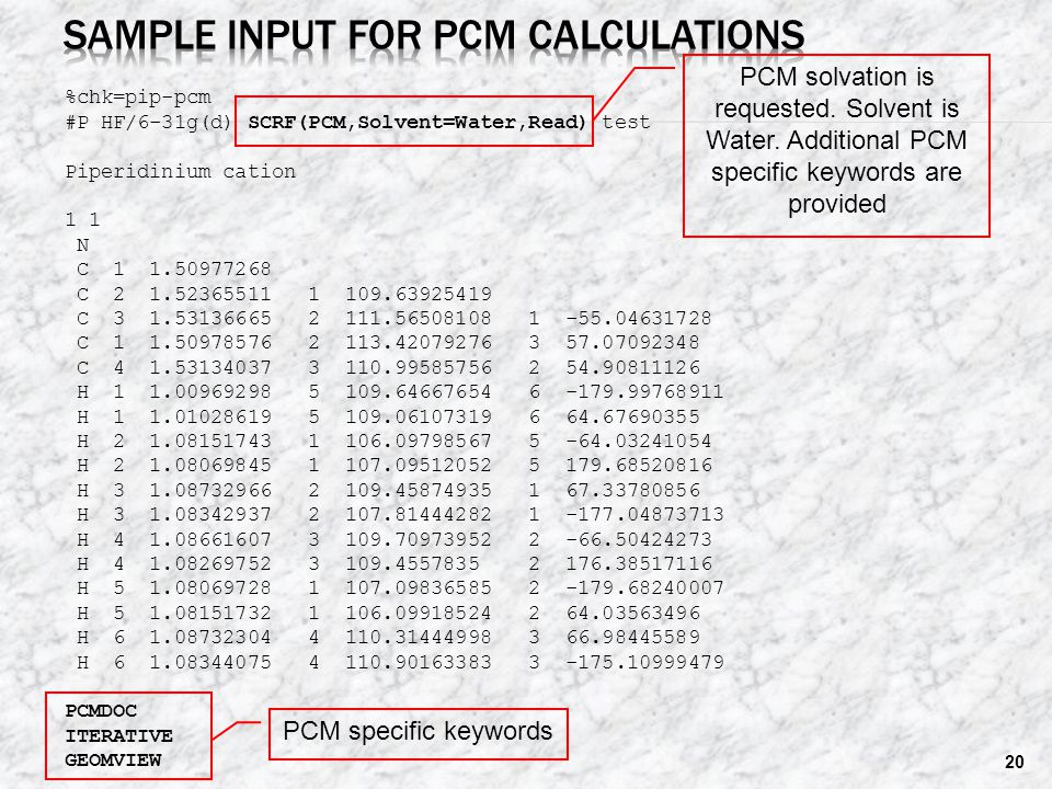 20 %chk=pip-pcm #P HF/6-31g(d) SCRF(PCM,Solvent=Water,Read) test Piperidinium cation 1 N C 1 1.50977268 C 2 1.52365511 1 109.63925419 C 3 1.53136665 2 111.56508108 1 -55.04631728 C 1 1.50978576 2 113.42079276 3 57.07092348 C 4 1.53134037 3 110.99585756 2 54.90811126 H 1 1.00969298 5 109.64667654 6 -179.99768911 H 1 1.01028619 5 109.06107319 6 64.67690355 H 2 1.08151743 1 106.09798567 5 -64.03241054 H 2 1.08069845 1 107.09512052 5 179.68520816 H 3 1.08732966 2 109.45874935 1 67.33780856 H 3 1.08342937 2 107.81444282 1 -177.04873713 H 4 1.08661607 3 109.70973952 2 -66.50424273 H 4 1.08269752 3 109.4557835 2 176.38517116 H 5 1.08069728 1 107.09836585 2 -179.68240007 H 5 1.08151732 1 106.09918524 2 64.03563496 H 6 1.08732304 4 110.31444998 3 66.98445589 H 6 1.08344075 4 110.90163383 3 -175.10999479 PCMDOC ITERATIVE GEOMVIEW PCM solvation is requested.