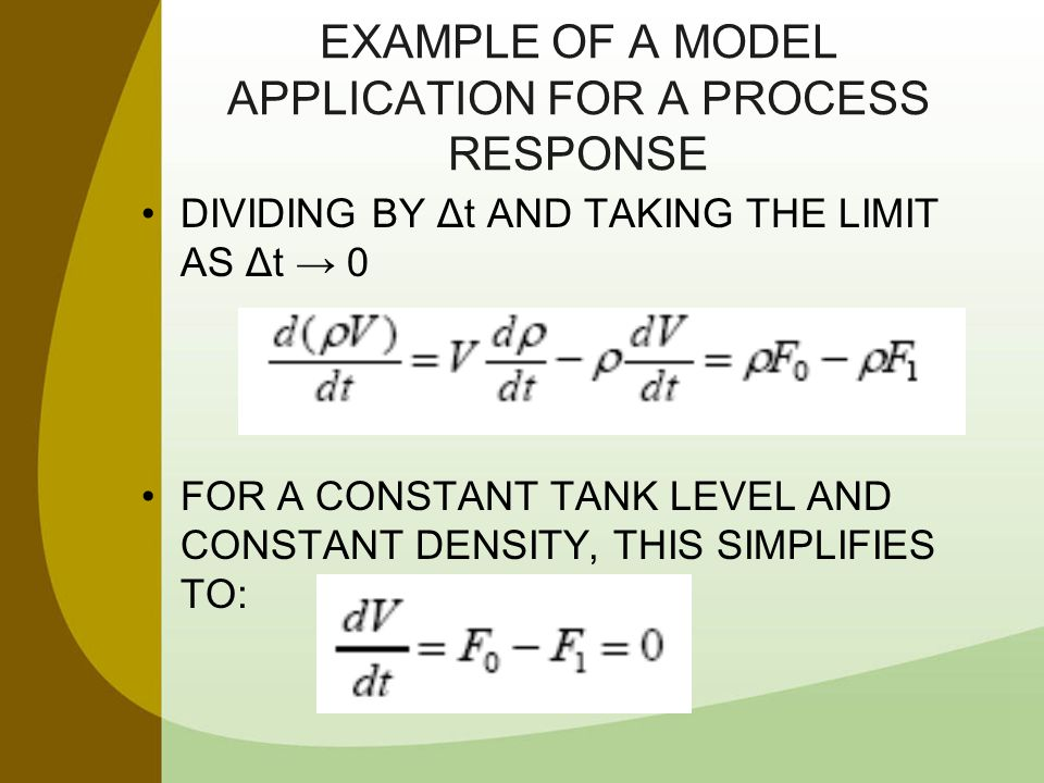 EXAMPLE OF A MODEL APPLICATION FOR A PROCESS RESPONSE DIVIDING BY Δt AND TAKING THE LIMIT AS Δt → 0 FOR A CONSTANT TANK LEVEL AND CONSTANT DENSITY, TH