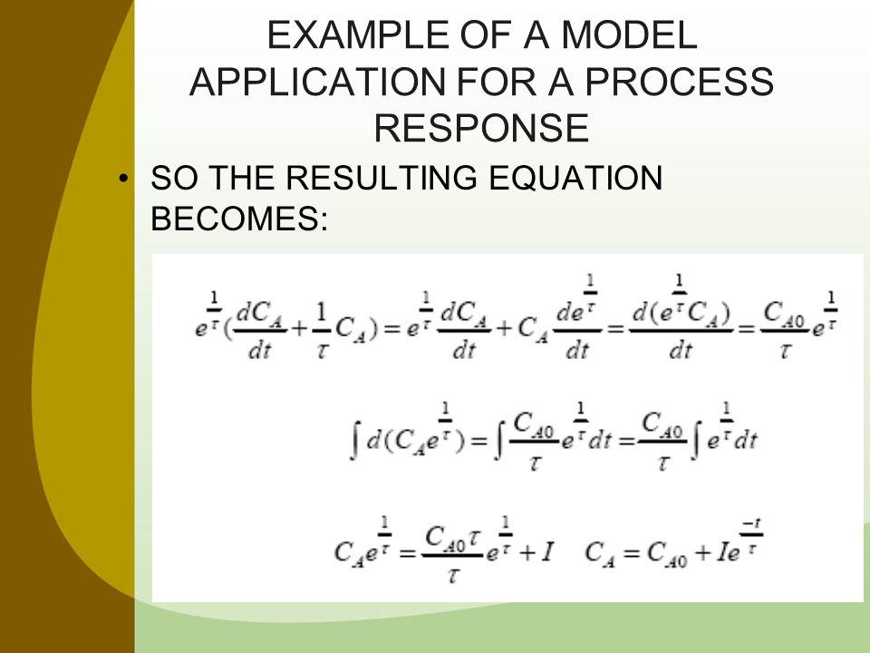 EXAMPLE OF A MODEL APPLICATION FOR A PROCESS RESPONSE SO THE RESULTING EQUATION BECOMES: