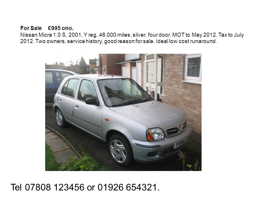 For Sale£995 ono. Nissan Micra 1.0 S, 2001, Y reg, 46,000 miles, silver, four door.