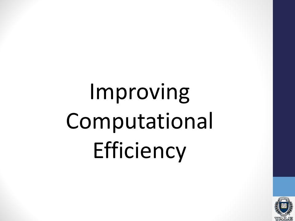 Improving Computational Efficiency