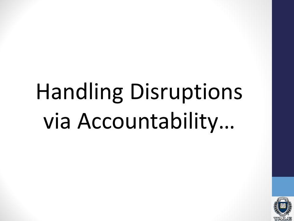 Handling Disruptions via Accountability…