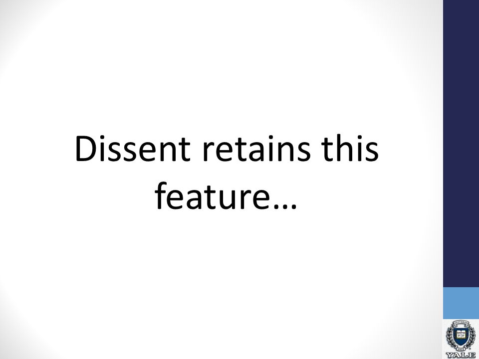 Dissent retains this feature…